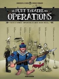 L'Odieux Connard et Monsieur le chien - Le petit théâtre des opérations - Tome 1 - Faits d'armes impensables mais bien réels....