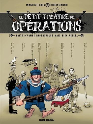 Le petit théâtre des opérations. Faits d'armes impensables mais bien réels...