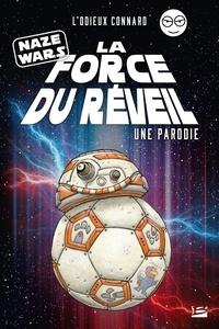 L'Odieux Connard - Naze Wars - La Force du réveil.