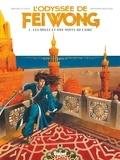 Michaël Le Galli - L'Odyssée de Fei Wong - Tome 01 - Les Mille et une nuits au Caire.