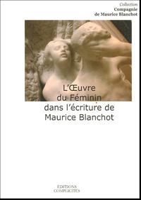 Eric Hoppenot - L'oeuvre du Féminin dans l'écriture de Maurice Blanchot.