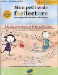 Francis Ribano - Mon petit code facilecture pour apprendre les sons et les signes - A la découverte des sons de la langue française. 1 Cédérom