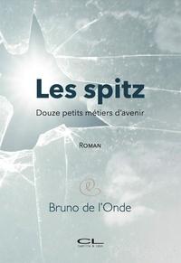 L'onde bruno De - Les spitz (Douze petits métiers d'avenir).