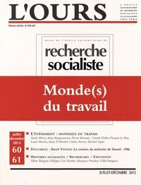Alain Bergounioux - L'ours Hors-série N° 60-61, : Monde(s) du travail.