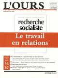 Alain Bergounioux - L'ours Hors-série N° 66-67, : Le travail en relations.