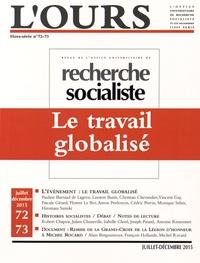 Alain Bergounioux - L'ours Hors-série N° 72-73, : Le travail globalisé.