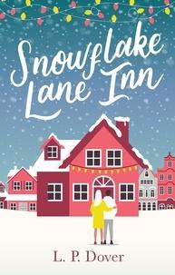 L. P. Dover - Snowflake Lane Inn - the perfect feel good Christmas read.