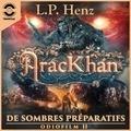 L.P. Henz et Jean-Philippe Caldas - Série Bleue  : AracKhan 2 De Sombres Préparatifs - Épisode 2.