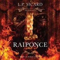 L.P. Sicard et Frédérik Zarachek - Raiponce - Les contes interdits.
