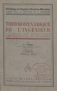L. Pierre et Louis Barbillion - Thermodynamique de l'ingénieur - À l'usage des techniciens, des ingénieurs et chimistes.