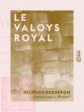 L. Plessier et Nicolas Bergeron - Le Valoys royal.