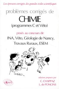 L Poncins et Catherine Chappaz - Problèmes corrigés de chimie, programmes C et Véto, posés aux concours de INA, Véto, Géologie de Nancy, Travaux ruraux, ESEM - Solutions proposées.
