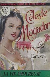 L.-R. Dauven et  Jihel - Céleste Mogador - Comtesse et courtisane.