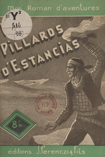 L.-R. Pelloussat - Les pillards d'estancias.