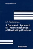 L-R Rakotomanana - A Geometric Approach to Thermomechanics of Dissipating Continua.