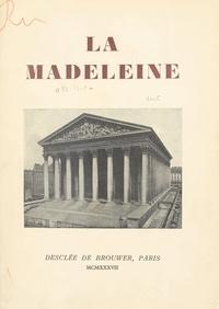 L. Raffin et Antoine Kriéger - La Madeleine - Histoire de la paroisse, de ses curés et de la construction de l'église, avec la description de ses œuvres d'art.
