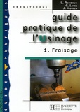 L Rimbaud et G Layes - Guide pratique de l'Usinage - Tome 1, Fraisage.