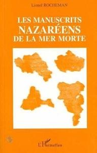 L Rocheman - Les manuscrits nazaréens de la mer Morte.