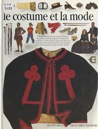 L. Rowland-Warne et Jean Olivier Héron - Le costume et la mode.