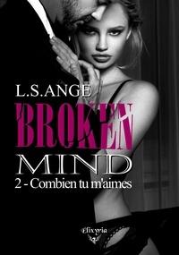 L.s.ange - Broken Mind - 2 - Combien tu m'aimes - Combien tu m'aimes.
