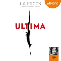 L. S. Hilton et Caroline Klaus - Ultima - Maestra, livre 3 - Maestra, livre 3.