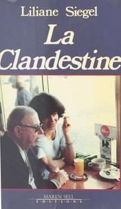 L Siegel - La Clandestine - Récit.