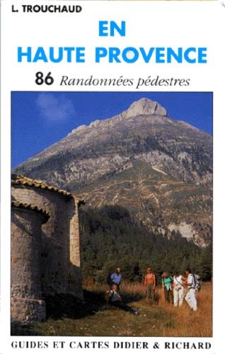 L Trouchaud - En Haute-Provence.