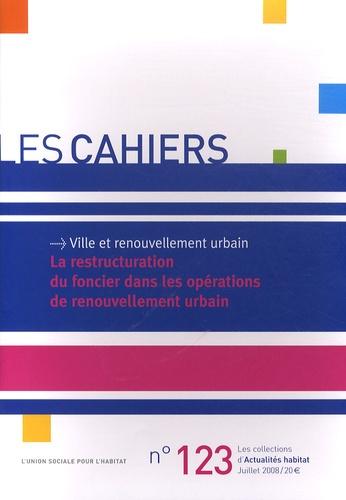 L'Union sociale pour l'habitat - La restructuration du foncier dans les opérations de renouvellement urbain.