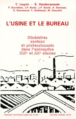 L'USINE ET LE BUREAU. Itinéraires sociaux et professionnels dans l'entreprise, XIXème et XXème siècles