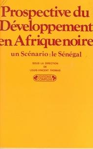 L-V Thomas - Prospective du développement en Afrique noire - Un scénario, le Sénégal.