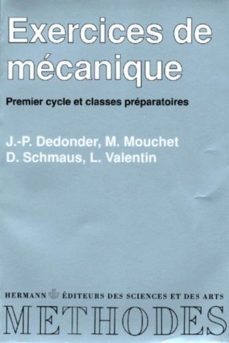 L Valentin et J-P Dedonder - Exercices de mécanique - [premier cycle et classes préparatoires.