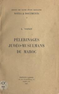 L. Voinot - Pèlerinages judéo-musulmans du Maroc.