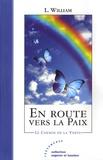 L. William - En route vers la paix - Le chemin de la vertu.