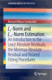 L1-Norm and L8-Norm Estimation - An Introduction to the Least Absolute Residuals, the Minimax Absolute Residual and Related Fitting Procedures.