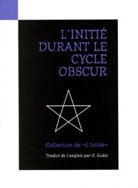 La Baconnière - L'INITIE DURANT LE CYCLE OBSCUR - Par son élève.