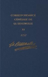 La Beaumelle - Correspondance générale de La Beaumelle (1726-1773) - Tome 11, Janvier-décembre 1757.