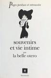 La Belle Otero - Souvenirs et vie intime.