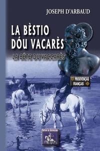 Joseph d' Arbaud - La bèstio dóu Vacarés.