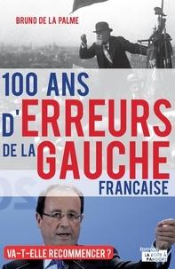 La Boîte à Pandore et Bruno de la Palme - 100 ans d'erreurs de la gauche française - Va-t-elle recommencer ?.