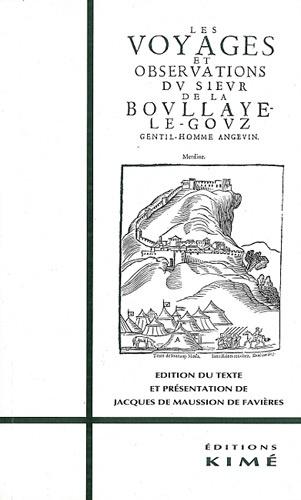 La Boullaye-Le Gouz - Les voyages et observations du sieur de La Boullaye-Le Gouz.