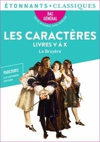 La Bruyère - Les Caractères - Livres V à X.