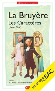 La Bruyère - Les Caractères - Livres V - X.
