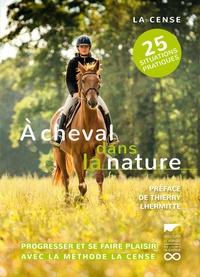 La Cense - A cheval dans la nature.