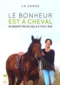 La Cense - Le bonheur est à cheval - Se (re)mettre à cheval à tout âge.