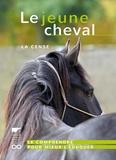 La Cense - Le jeune cheval - Le comprendre pour mieux l'éduquer.