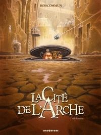 O.G. Boiscommun - La cité de l'Arche - Tome 1 : Ville lumière.