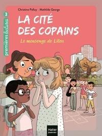 La cité des copains - Le mensonge de Lilou CP/CE1 6/7 ans.