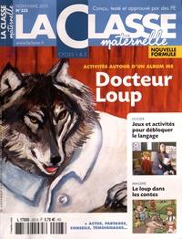 La Classe - Docteur Loup - Kit pédagogique 2 volumes : album + La Classe maternelle n° 223.