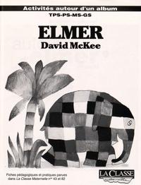La Classe - Elmer - Kit pédagogique 2 volumes : album + fiches pédagogiques et pratiques TPS-PS-MS-GS.