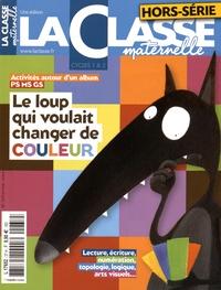 La Classe - Le loup qui voulait changer de couleur - Kit pédagogique 2 volumes : album + La Classe maternelle hors-série.